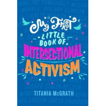 My First Little Book of Intersectional Activism by Titania McGrath, 9781472134271