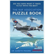 The RAF Puzzle Book: Do You Have What It Takes to Fly with the Best? by Dr Gareth Moore, 9781472145321