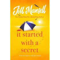 It Started with a Secret: The feel-good novel of the summer by Jill Mansell, 9781472248473