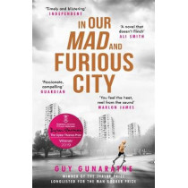 In Our Mad and Furious City: Winner of the International Dylan Thomas Prize by Guy Gunaratne, 9781472250216