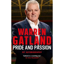 Pride and Passion: My Autobiography by Warren Gatland, 9781472252456