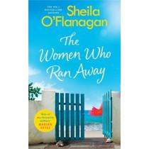 The Women Who Ran Away by Sheila O'Flanagan, 9781472254788