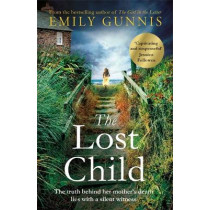 The Lost Child: Unlock a long-kept, heartrending secret in this gripping, moving novel by Emily Gunnis, 9781472255051