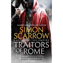 Traitors of Rome (Eagles of the Empire 18) by Simon Scarrow, 9781472258403