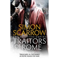 Traitors of Rome (Eagles of the Empire 18) by Simon Scarrow, 9781472258410