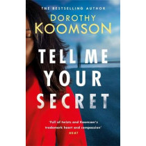 Tell Me Your Secret: the absolutely gripping page-turner from the bestselling author by Dorothy Koomson, 9781472260390