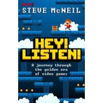 Hey! Listen!: A journey through the golden era of video games by Steve McNeil, 9781472261359