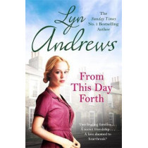 From this Day Forth: Can true love hope to triumph? by Lyn Andrews, 9781472267429