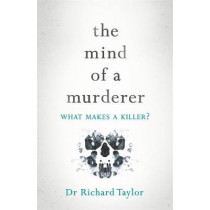 The Mind of a Murderer by Richard Taylor, 9781472268198