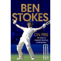 On Fire: My Story of England's Summer to Remember by Ben Stokes, 9781472271259