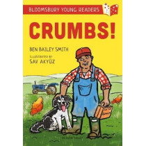 Crumbs! A Bloomsbury Young Reader by Ben Bailey Smith, 9781472972682