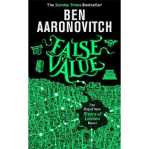 False Value: The Sunday Times Number One Bestseller by Ben Aaronovitch, 9781473207851