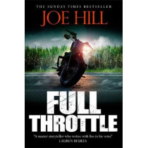 Full Throttle: Contains IN THE TALL GRASS, now on Netflix! by Joe Hill, 9781473219892