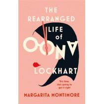 The Rearranged Life of Oona Lockhart by Margarita Montimore, 9781473227606