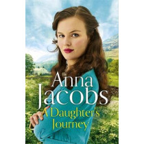 A Daughter's Journey: Birch End Series Book 1 by Anna Jacobs, 9781473677814
