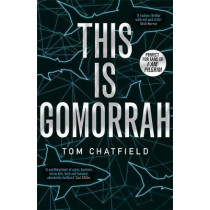 This is Gomorrah: the dark web threatens one innocent man by Tom Chatfield, 9781473681378