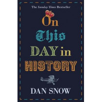 On This Day in History by Dan Snow, 9781473691308