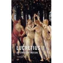 Lucretius II: An Ethics of Motion by Thomas Nail, 9781474466646