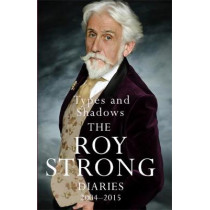Types and Shadows: Diaries 2004-2015 by Strong, Sir Roy, 9781474617338
