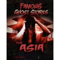 Famous Ghost Stories from Asia by Jillian L. Harvey, 9781474759601