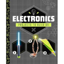 Electronics Projects to Build On by Tammy Enz, 9781474761796