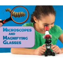 Microscopes and Magnifying Glasses by Lisa J. Amstutz, 9781474769327