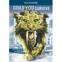 Could You Survive the Ice Age?: An Interactive Prehistoric Adventure by Blake Hoena, 9781474793377