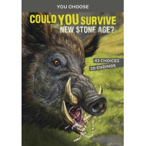 Could You Survive the New Stone Age?: An Interactive Prehistoric Adventure by Thomas Kingsley Troupe, 9781474793384