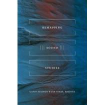 Remapping Sound Studies by Gavin Steingo, 9781478000464