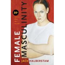 Female Masculinity by Jack Halberstam, 9781478001621