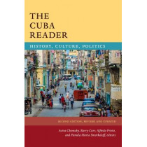 The Cuba Reader: History, Culture, Politics by Aviva Chomsky, 9781478003649
