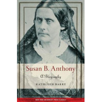Susan B. Anthony by Kathleen L. Barry, 9781479804962