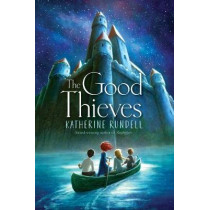 The Good Thieves by Katherine Rundell, 9781481419499