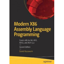 Modern X86 Assembly Language Programming: Covers x86 64-bit, AVX, AVX2, and AVX-512 by Daniel Kusswurm, 9781484240625