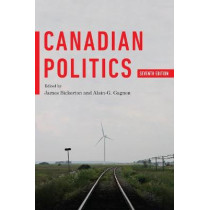 Canadian Politics, Seventh Edition by James Bickerton, 9781487588113