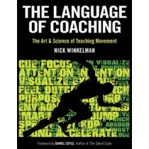 The Language of Coaching: The Art & Science of Teaching Movement by Nicklaas C. Winkelman, 9781492567363