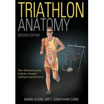 Triathlon Anatomy by Mark Klion, 9781492588801