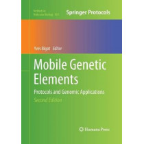 Mobile Genetic Elements: Protocols and Genomic Applications by Yves Bigot, 9781493959235