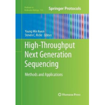 High-Throughput Next Generation Sequencing: Methods and Applications by Young Min Kwon, 9781493961641