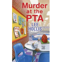 Murder at the PTA (A Maya and Sandra Mystery): 1 by Lee Hollis, 9781496724489