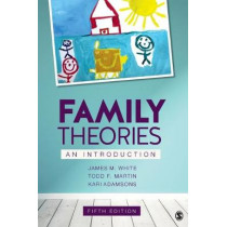 Family Theories: An Introduction by James M. White, 9781506394909