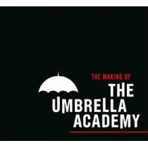 The Making of The Umbrella Academy by Way Netflix, 9781506713571