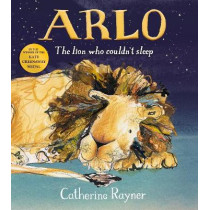 Arlo The Lion Who Couldn't Sleep by Catherine Rayner, 9781509804207
