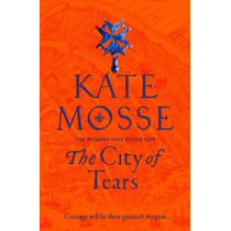 The City of Tears by Kate Mosse, 9781509806874