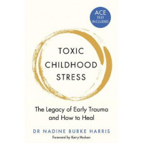 The Deepest Well: Healing the Long-Term Effects of Childhood Adversity by Nadine Burke Harris, 9781509823987