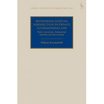 Rethinking Judicial Jurisdiction in Private International Law: Party Autonomy, Categorical Equality and Sovereignty by Milana Karayanidi, 9781509924776