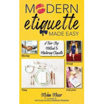 Modern Etiquette Made Easy: A Five-Step Method to Mastering Etiquette by Myka Meier, 9781510747777