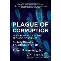 Plague of Corruption: Restoring Faith in the Promise of Science by Kent Heckenlively, 9781510752245