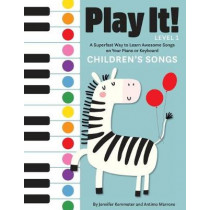 Play It! Children's Songs: A Superfast Way to Learn Awesome Songs on Your Piano or Keyboard by Jennifer Kemmeter, 9781513262451