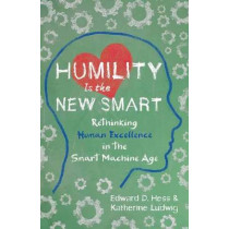 Humility Is the New Smart by Edward D. Hess, 9781523089291
